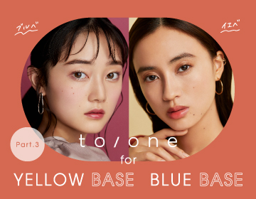 to/one for YELLOW BASE BLUE BASE<Part.2>